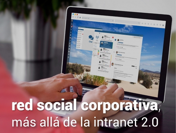 Red Social Corporativa, más allá de la intranet 2.0
